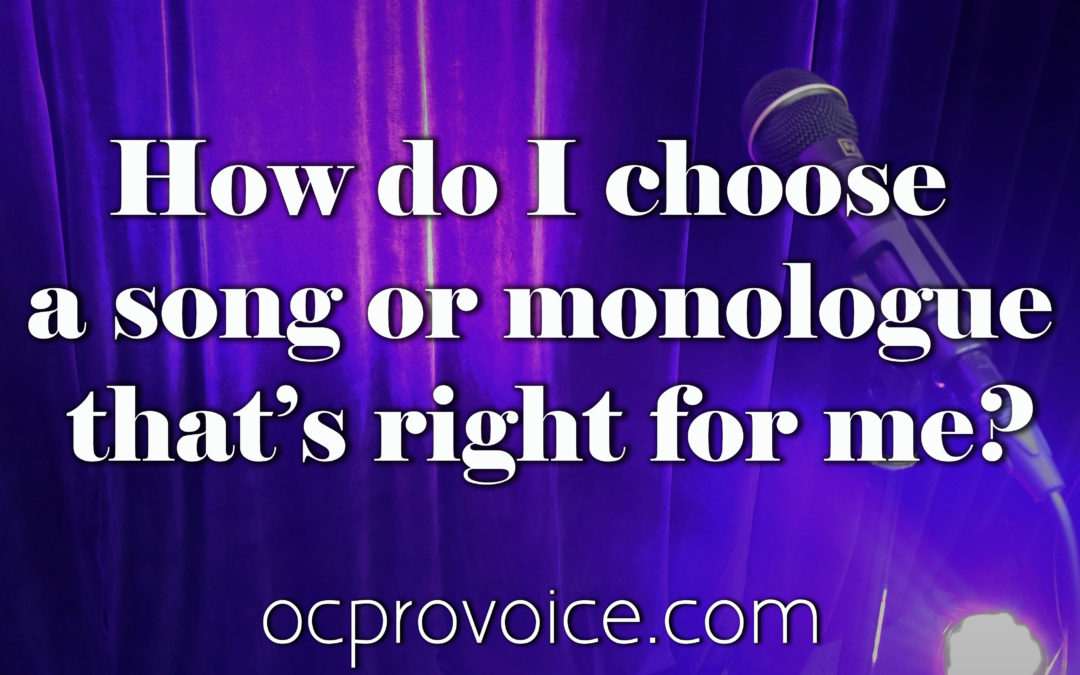 How to Pick a Song or Monologue??